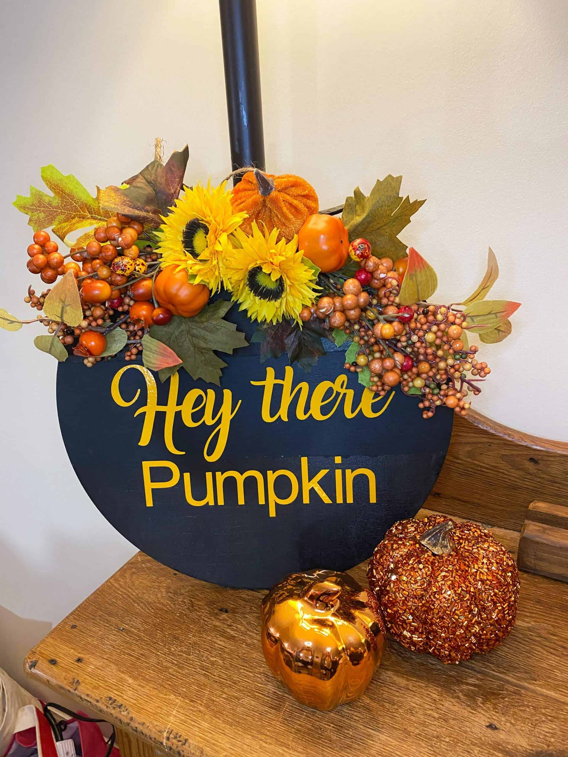 DIY Hey There Pumpkin Sign With Your Cricut