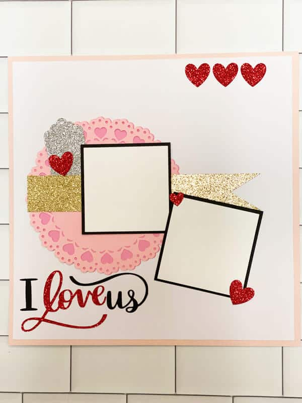DIY Valentines Scrapbook Layout With The Cricut