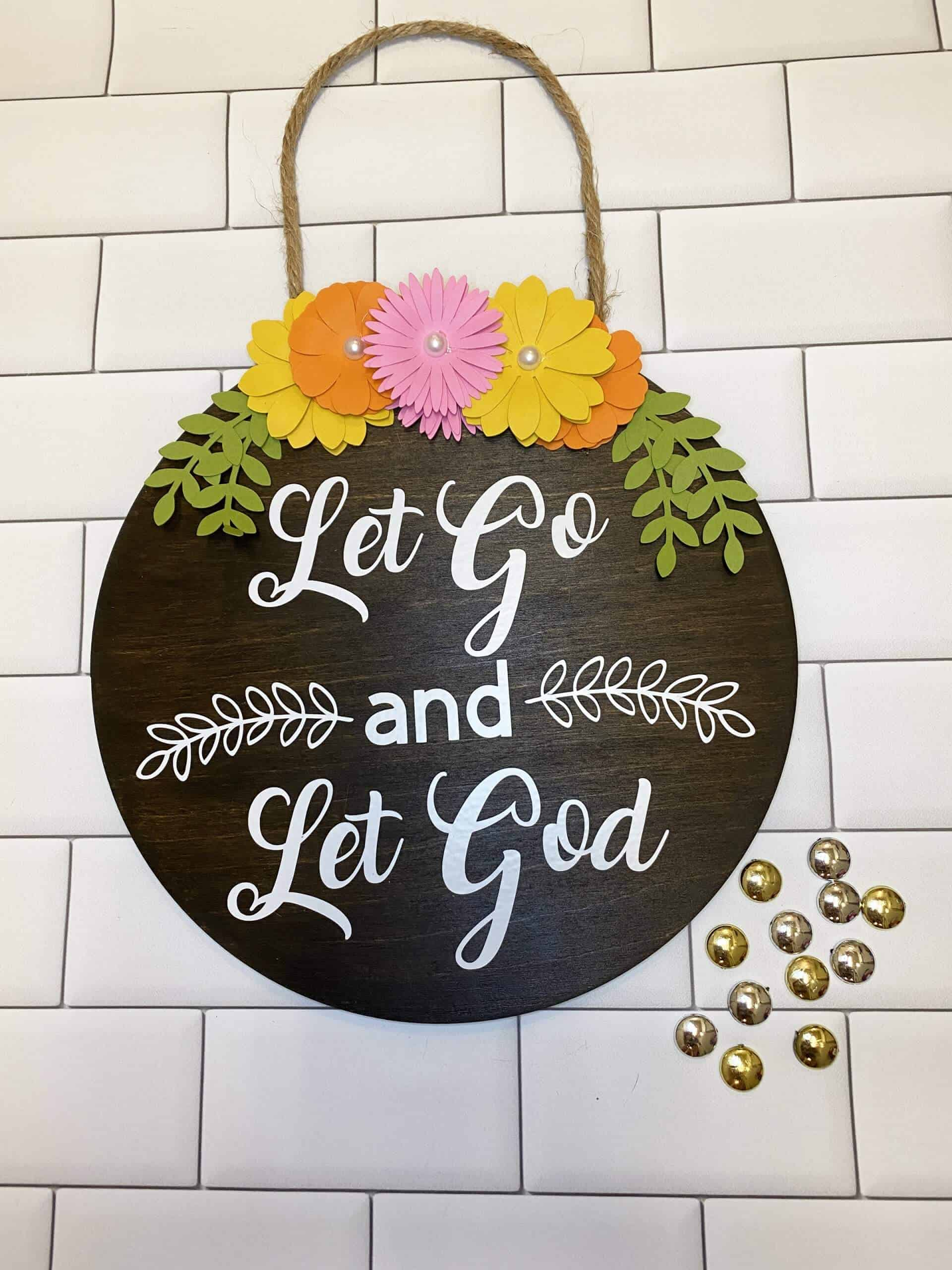 Read more about the article DIY Let Go and Let God Sign